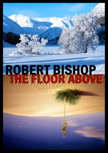 Robert Bishop - The Floor Above